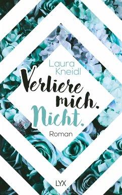 Verliere mich. Nicht. / Luca und Sage Bd.2 - Kneidl, Laura