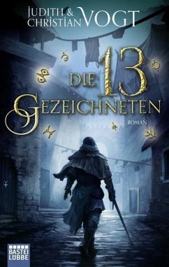 Die dreizehn Gezeichneten Bd.1 - Vogt, Judith; Vogt, Christian