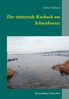Der stotternde Kuckuck am Schwielowsee - Edeland, Adrian