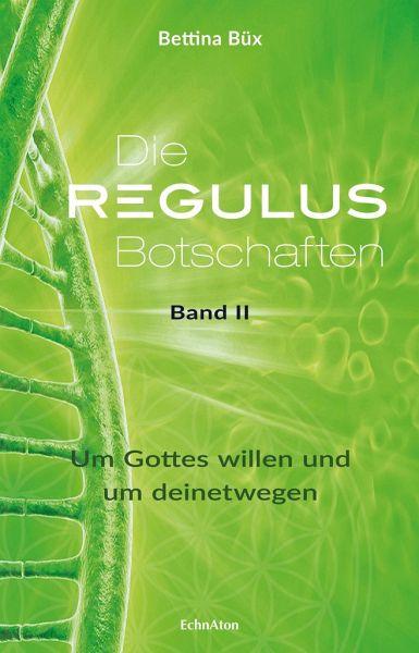 Die Regulus-Botschaften - Büx, Bettina