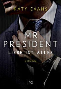 Liebe ist alles / Mr. President Bd.2 - Evans, Katy