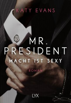 Macht ist sexy / Mr. President Bd.1 - Evans, Katy