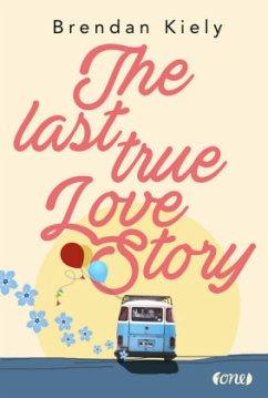 The Last True Lovestory - Kiely, Brendan
