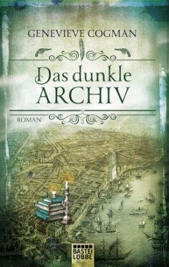 Das dunkle Archiv / Die unsichtbare Bibliothek ...
