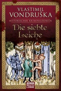 Die siebte Leiche / Ritter Ulrich von Kulm Bd.2 - Vondruska, Vlastimil