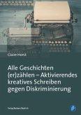 Alle Geschichten (er)zählen - Aktivierendes kreatives Schreiben gegen Diskriminierung