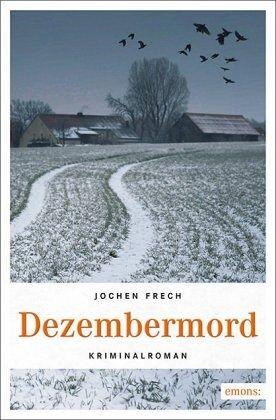 Dezembermord - Frech, Jochen
