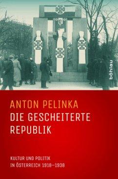 Die gescheiterte Republik - Pelinka, Anton