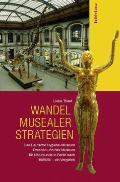 Wandel musealer Strategien - Thaut, Lioba