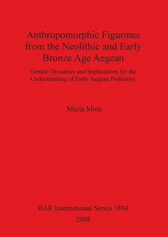 Anthropomorphic Figurines from the Neolithic and Early Bronze Age Aegean - Mina, Maria