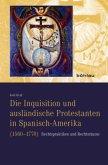 Die Inquisition und ausländische Protestanten in Spanisch-Amerika (1560-1770)