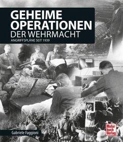 Geheime Operationen der Wehrmacht - Faggioni, Gabriele