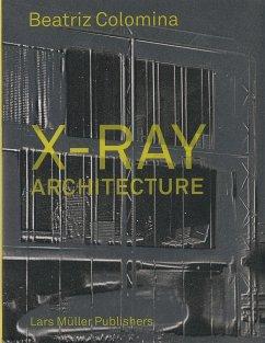 X-Ray Architecture - Colomina, Beatriz