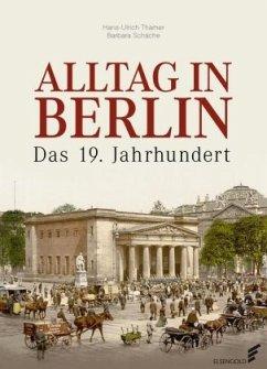 Alltag in Berlin - Thamer, Hans-Ulrich; Schäche, Barbara