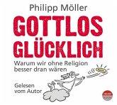 Gottlos glücklich, 4 Audio-CDs