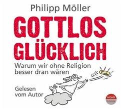 Gottlos glücklich, 4 Audio-CDs - Möller, Philipp