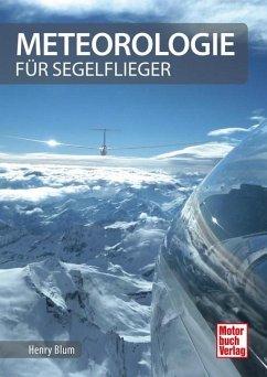 Meteorologie für Segelflieger - Blum, Henry