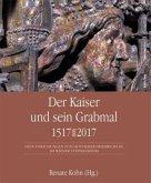 Der Kaiser und sein Grabmal 1517-2017