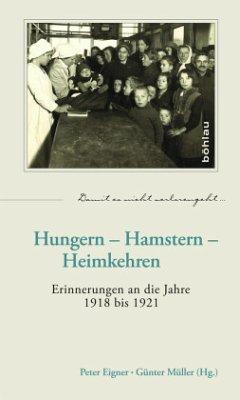 Hungern - Hamstern - Heimkehren