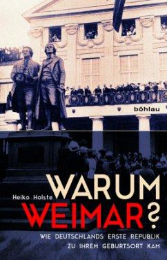 Warum Weimar? - Holste, Heiko