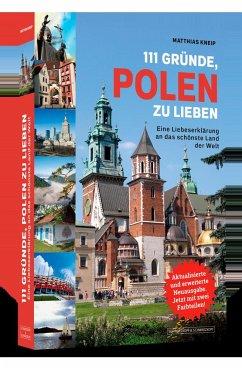 111 Gründe, Polen zu lieben - Kneip, Matthias