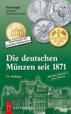 Die deutschen Münzen seit 1871 - Jaeger, Kurt