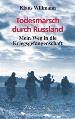 Todesmarsch durch Russland - Willmann, Klaus