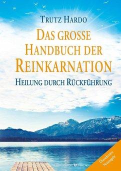 Das große Handbuch der Reinkarnation - Hardo, Trutz