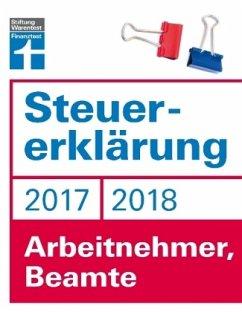 Steuererklärung 2017/2018 - Arbeitnehmer, Beamte - Fröhlich, Hans W.