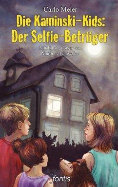 Die Kaminski-Kids 17: Der Selfie-Betrüger - Meier, Carlo