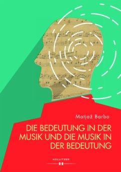 Die Bedeutung in der Musik und die Musik in der Bedeutung - Barbo, Matjaz
