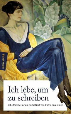Ich lebe, um zu schreiben - Maier, Katharina