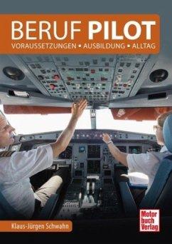 Beruf Pilot - Schwahn, Klaus-Jürgen