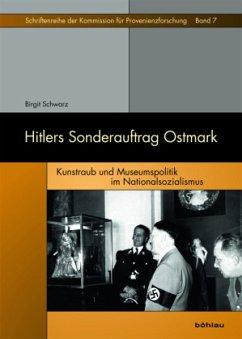 Hitlers Sonderauftrag Ostmark - Schwarz, Birgit