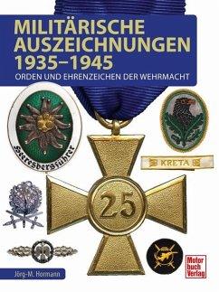 Militärische Auszeichnungen 1935-1945 - Hormann, Jörg-Michael