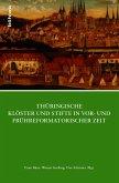 Thüringische Klöster und Stifte in vor- und frühreformatorischer Zeit