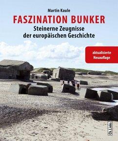 Faszination Bunker - Kaule, Martin