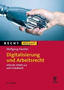 Digitalisierung und Arbeitsrecht - Däubler, Wolfgang