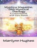Mystics Magazine: Sikh Mystical Theology, A Conversation with Guru Nanak (eBook, ePUB)