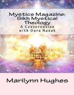 Mystics Magazine: Sikh Mystical Theology, A Conversation with Guru Nanak (eBook, ePUB) - Hughes, Marilynn
