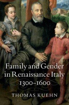 Family and Gender in Renaissance Italy, 1300-1600 (eBook, PDF) - Kuehn, Thomas