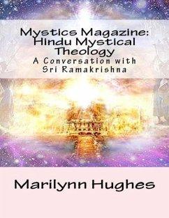 Mystics Magazine: Hindu Mystical Theology, A Conversation with Sri Ramakrishna (eBook, ePUB) - Hughes, Marilynn