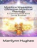 Mystics Magazine: Christian Mystical Theology, A Conversation with Jacob Boehme (eBook, ePUB)