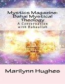 Mystics Magazine: Bahai Mystical Theology, A Conversation with Bahaullah (eBook, ePUB)