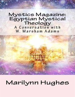 Mystics Magazine: Egyptian Mystical Theology, A Conversation with W. Marsham Adams (eBook, ePUB) - Hughes, Marilynn