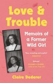 Love and Trouble: Memoirs of a Former Wild Girl (eBook, ePUB)