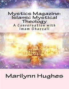 Mystics Magazine: Islamic Mystical Theology, A Conversation with Imam Ghazzali (eBook, ePUB) - Hughes, Marilynn