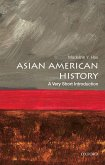 Asian American History: A Very Short Introduction (eBook, PDF)