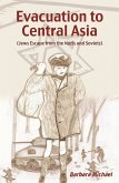 Evacuation To Central Asia (Jews Escape from the Nazis and Soviets) (eBook, ePUB)