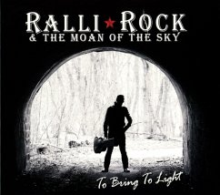 To Bring To Light - Ralli Rock & The Moan Of The Sky